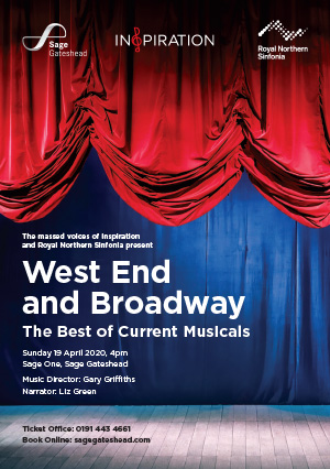 West End and Broadway: The Best of Current Musicals with Inspiration Newcastle and Royal Northern Sinfonia