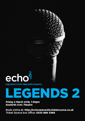 Echo Newcastle presents Legends 2